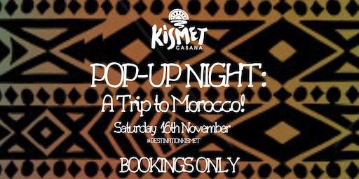 Kismet Pop Up - Destination Morocco