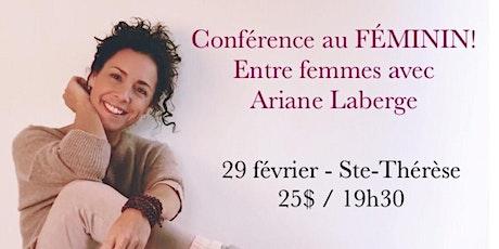 STE-THÉRÈSE - Conférence au Féminin 25$ - Entre Femmes avec Ariane Laberge 25$ billets