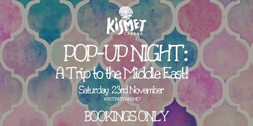 Kismet Pop Up - Destination Middle East