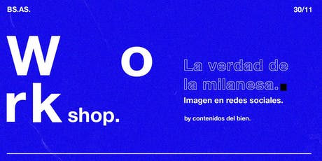 La verdad de la milanesa - Workshop de imagen en redes sociales entradas