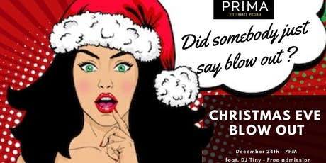 Christmas Eve Blow Out tickets