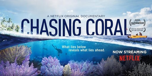 "Free screening of Netflix original ""Chasing Coral"""