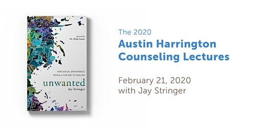 The 2020 Austin Harrington Counseling Lectures featuring Jay Stringer