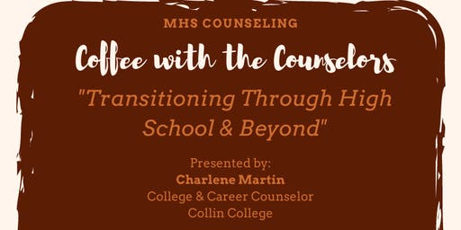 "Coffee With Counselors: ""Transitioning Through High School & Beyond"""