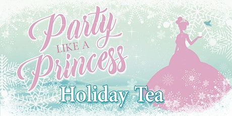 Party Like A Princess: Holiday Tea tickets