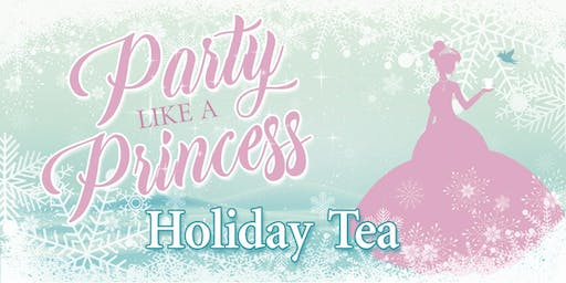 Party Like A Princess: Holiday Tea