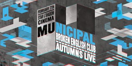 Municipal : Broken English Club + Autumns LIVE tickets