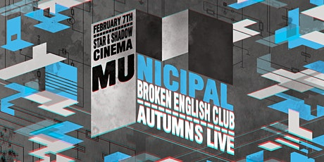 Municipal : Broken English Club + Autumns LIVE tickets