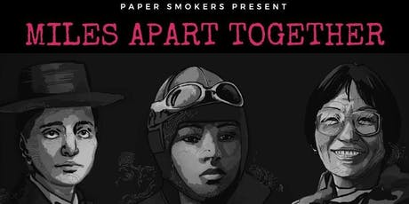 PAPER SMOKERS PRESENT: MILES APART TOGETHER tickets