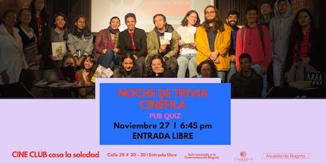 Pub Quiz V.4 Cine Club Casa la Soledad entradas