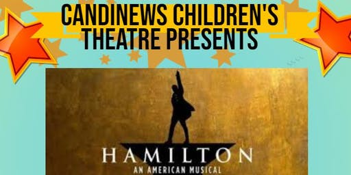 CandiNews Children's Theatre Presents a Hamilton Musical Revue