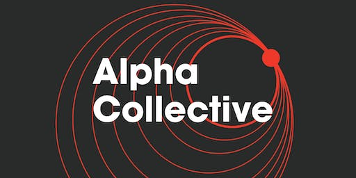 Alpha Collective | 20 - 22 January, 2020