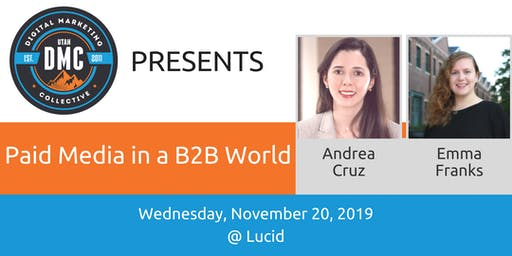 Utah DMC Presents: Paid Media in a B2B World  - November 20 2019