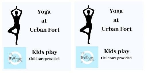 Yoga at Urban Fort. Onsite childcare provided. the Wellness Social stl