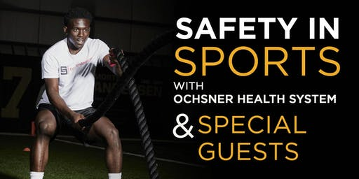 Safety in Sports presented by Ochsner Health System & Special Guests