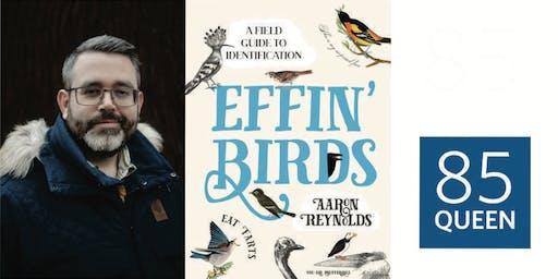 85 Queen: Effin' Birds with Aaron Reynolds