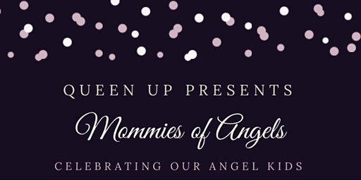 Mommies of Angel's Fourth Annual