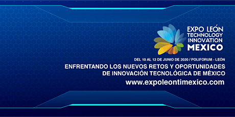 Expo Léon Technology & Innovation México 2020 entradas