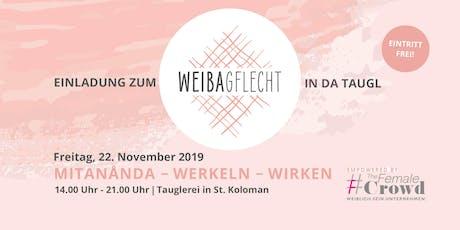 Weibagflecht - in da Taugl tickets