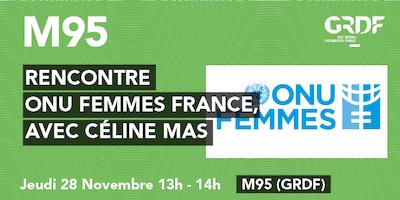 Rencontre, ONU Femmes France avec Céline Mas