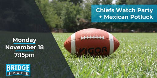 Chiefs Watch Party + Mexican Potluck