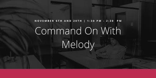 Command On With Melody Class #2