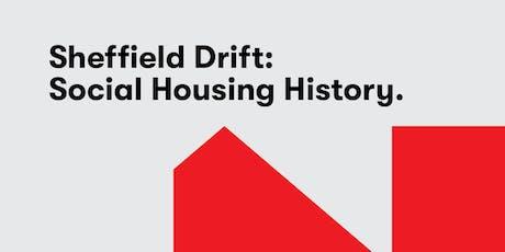 Sheffield Drift: Social Housing History tickets