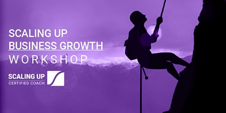 Scaling Up - Business Growth Workshop tickets
