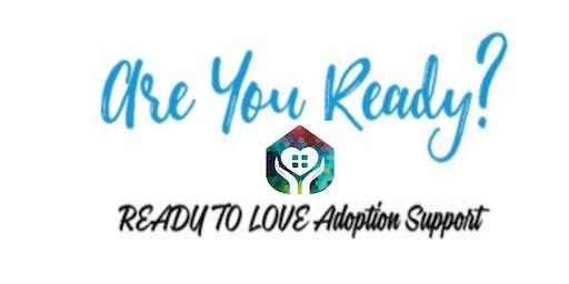 ARE YOU READY? Adoption Training