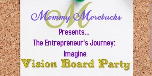 MOMMY MOREBUCKS PRESENTS.... IMAGINE 2020 VISION BOARD PARTY