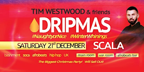 Tim Westwood & friends DRIPMAS #NaughtyorNice tickets