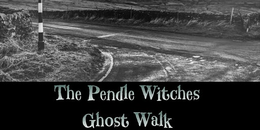 THE PENDLE WITCHES INTERACTIVE GHOST WALKS 17/1/2020