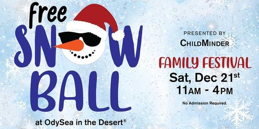 Snow Ball at OdySea in the Desert