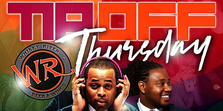 TIP-OFF THURSDAY @ WHISKY RIVER 2020 ***VOTED #1 PARTY VENUE*** tickets