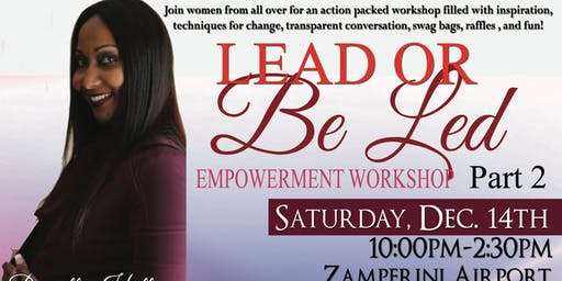 Lead or Be Lead Empowerment Workshop