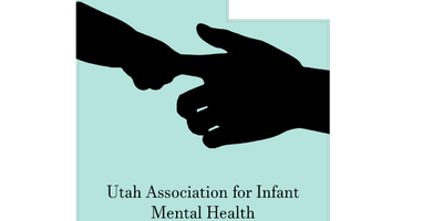 Utah Association of Infant Mental Health Annual Conference 2020