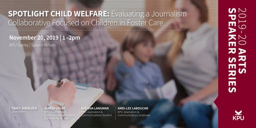Spotlight Child Welfare - Tracy Sherlock, KPU Journalism