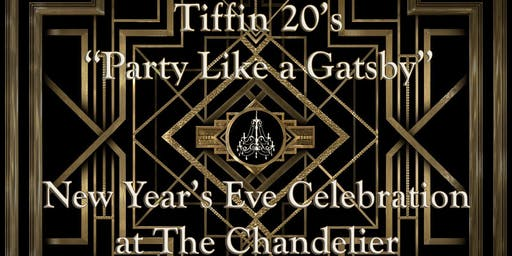"""Party Like a Gatsby"" New Year's Eve at The Chandelier Tiffin"