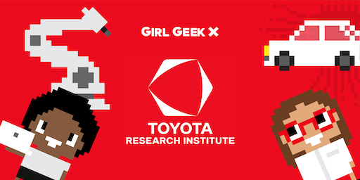 SOLD OUT - Toyota Research Institute Girl Geek Dinner!