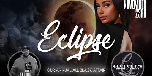 THE ECLIPSE - THE ANNUAL ALL BLACK AFFAIR