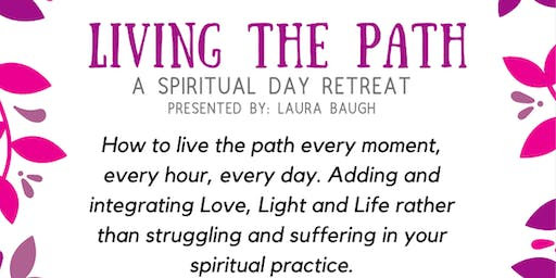Living the Path - A Spiritual Day Retreat