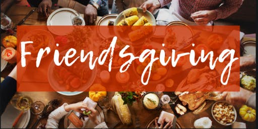 Friendsgiving – Potluck Dinner