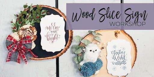 Wood Slice Holiday Sign Workshop