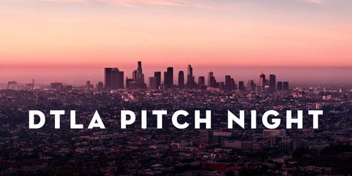 DTLA Pitch Night Vol. 3