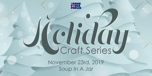 Holiday Craft Series - Soup In A Jar Class