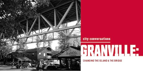 City Conversations - Granville: Changing the Island & the Bridge tickets