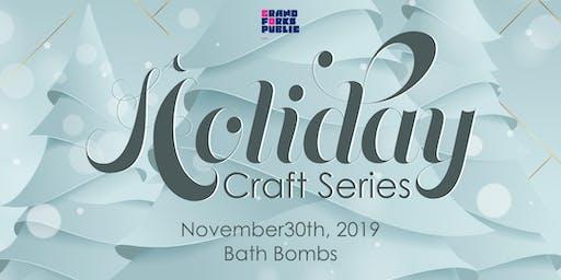 Holiday Craft Series - Bath Bomb Class