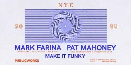 NYE: Mark Farina (All Night), Pat Mahoney (LCD Soundsystem) & Make It Funky tickets