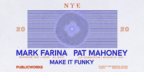 NYE: Mark Farina (All Night), Pat Mahoney (LCD Soundsystem) & Make It Funky tickets