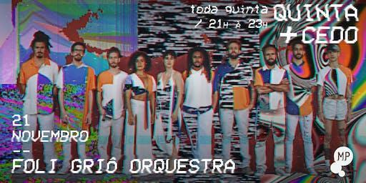 21/11 - QUINTA + CEDO | FOLI GRIÔ NO MUNDO PENSANTE